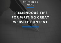 Tremendous Tips for Writing Great Website Content