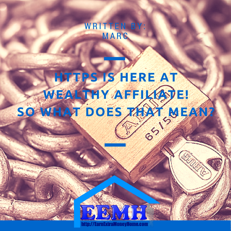 HTTPS is Here at Wealthy Affiliate! So what does that mean?