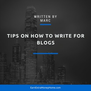 Tips on How to Write for Blogs