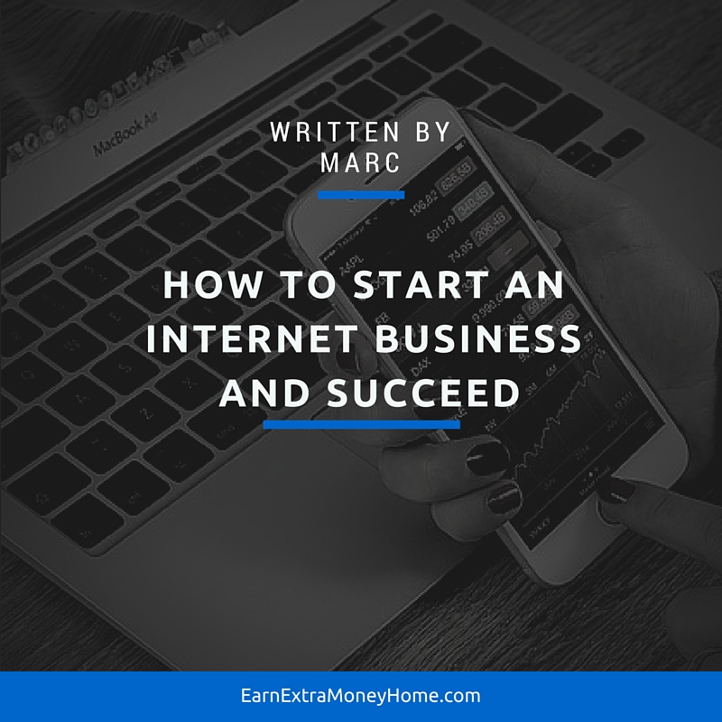 How to Start an Internet Business and Succeed