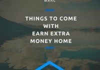 Things to Come with Earn Extra Money Home