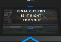 Final Cut Pro Is it Right for You?