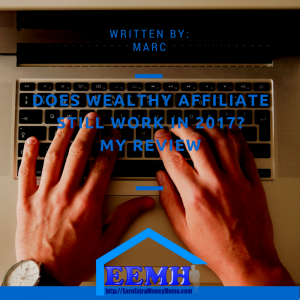 Does Wealthy Affiliate Still Work in 2017- My Review