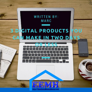 3 Digital Products You Can Make in Two Days or Less