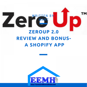 Zero Up 2.0 Review and Bonus- A Shopify App