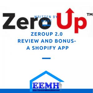Zero Up 2.0 Review and Bonus- A Shopify App