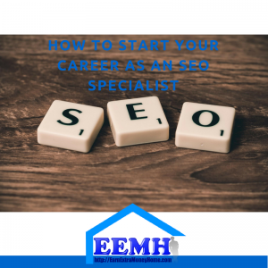 How to Start Your Career as an SEO Specialist